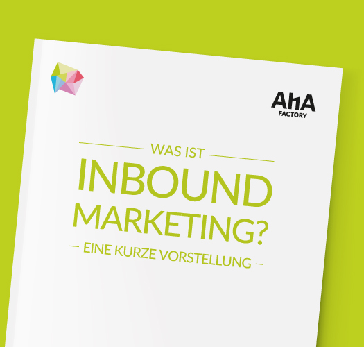 AHA Factory - Was ist Inbound Marketing?